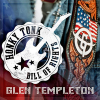 Glen Templeton - Honky Tonk Bill of Rights
