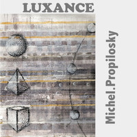 Michel Propilosky - Luxance