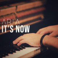 Aria - It's Now