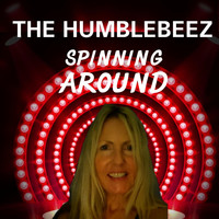The Humblebeez - Spinning Around