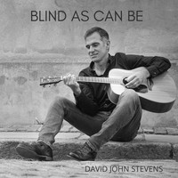 David John Stevens - Blind as Can Be