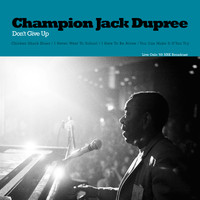 Champion Jack Dupree - Don't Give Up (Live Oslo '69)