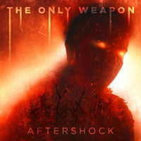 The Only Weapon - Aftershock (Explicit)