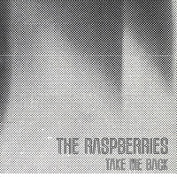 The Raspberries - Take Me Back