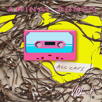 AMINAL SONGS - Aminal Songs, Vol. 4: All Cats