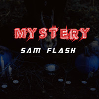 Sam Flash / - Mystery