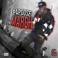Papoose - March (Explicit)