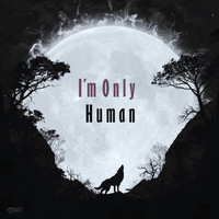 ReXiT / - I'm Only Human