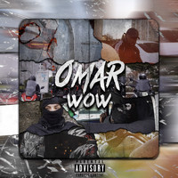 Omar - WOW (Explicit)