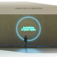 JONAS KJELL & E-Mulation - Sunshine in Your Eyes
