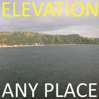 Elevation - Any Place