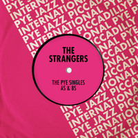 The Strangers - The Pye Singles As & Bs