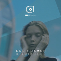 Onur Camur - I'll Be There for You