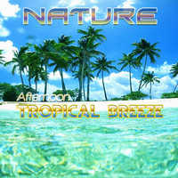 Nature - Afternoon Tropical Breeze