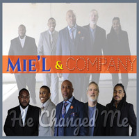 Mie'L and Company - He Changed Me