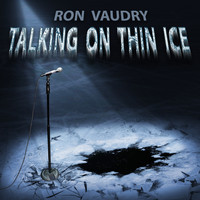 Ron Vaudry - Talking on Thin Ice (Explicit)