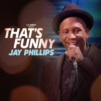 Jay Phillips - That's Funny (Explicit)