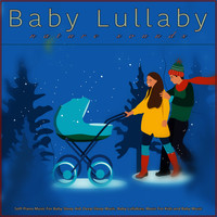 Baby Lullaby, Baby Lullaby Academy, Baby Sleep Music - Baby Lullaby: Soft Piano Music and Nature Sounds For Baby Sleep Aid, Deep Sleep Music, Baby Lullabies, Music For Kids and Baby Music