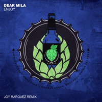 Dear Mila - Enjoy (Joy Marquez Remix)
