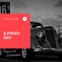 Chris Connor - A Foggy Day