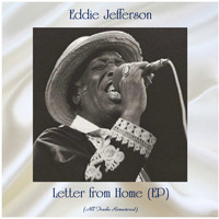 Eddie Jefferson - Letter from Home (All Tracks Remastered, Ep)