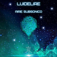 Luidelire - Aire Subsonico