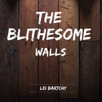 Lei Bartchy - The Blithesome Walls