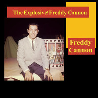 Freddy Cannon - The Explosive! Freddy Cannon