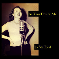 Jo Stafford - As You Desire Me