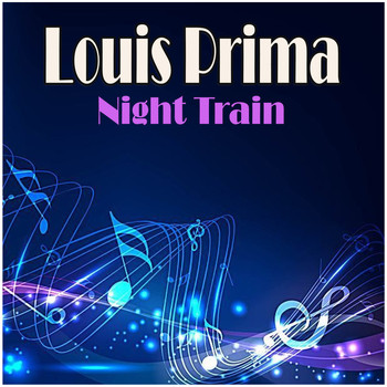 Louis Prima - Night Train