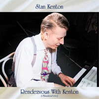 Stan Kenton - Rendezvous with Kenton (Remastered 2021)