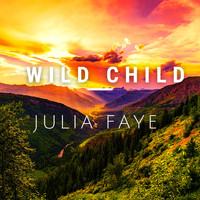 Julia Faye - Wild Child (Demo)