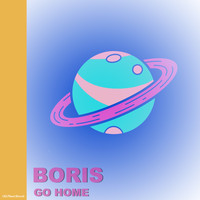 Boris - Go Home