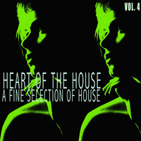 Various Artists - Heart of the House, Vol. 4