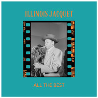 Illinois Jacquet - All the Best