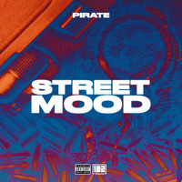 Pirate - Street Mood (Explicit)