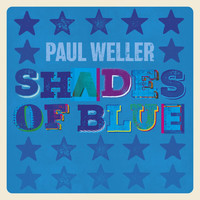 Paul Weller - Shades Of Blue