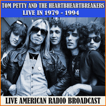 Tom Petty And The Heartbreakers - Live 1979 - 1994 (Live)
