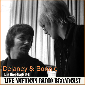 Delaney & Bonnie - Live Broadcasts 1971 (Live)