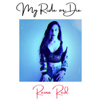 Reina Red - My Ride or Die