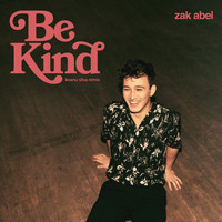 Zak Abel - Be Kind (Keanu Silva Remix)