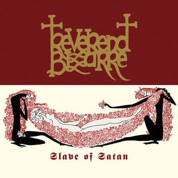 Reverend Bizarre - Slave of Satan (Explicit)