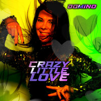 Domino - Crazy Little Love (Japanese Version)