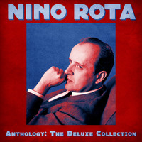 Nino Rota - Anthology: The Deluxe Collection (Remastered)