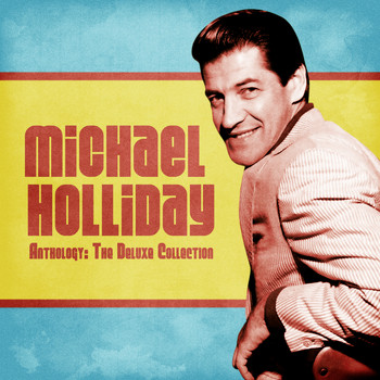 Michael Holliday - Anthology: The Deluxe Collection (Remastered)