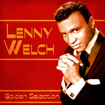 Lenny Welch - Golden Selection (Remastered)