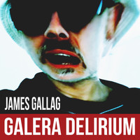 James Gallag - Galera Delirium