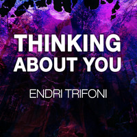 Endri Trifoni / - Thinking About You