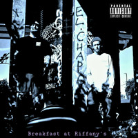 El Chapo / - Breakfast at Riffany's