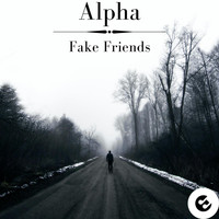 Alpha - Fake Friends